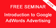 Free AdWords Seminars and Lectures - Sign up for Notifications here